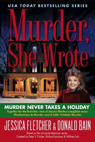 Jessica Fletcher Murder Never Takes A Holiday