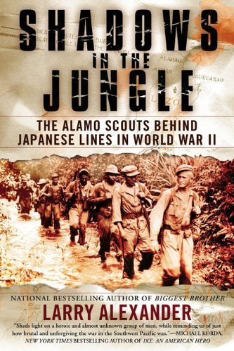 Larry Alexander Shadows In The Jungle The Alamo Scouts Behind Japanese Lines In World W
