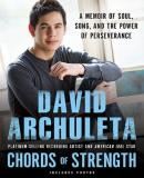 David Archuleta Chords Of Strength A Memoir Of Soul Song And The Power Of Persevera