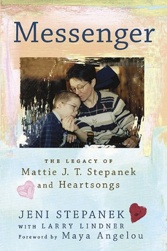 Jeni Stepanek Messenger The Legacy Of Mattie J. T. Stepanek And Heartsong