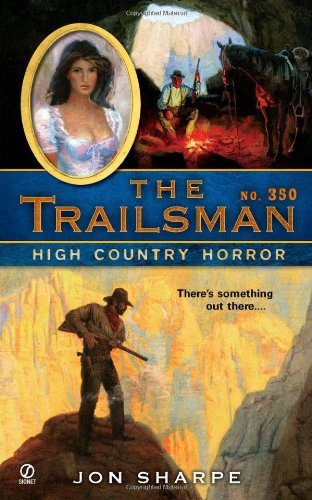 Jon Sharpe The Trailsman #350 High Country Horror