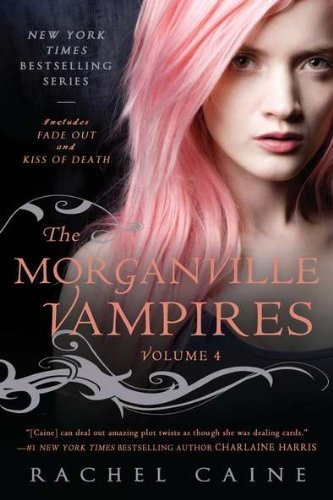 Rachel Caine The Morganville Vampires Fade Out And Kiss Of Death