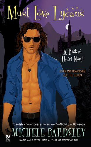 Michele Bardsley Must Love Lycans A Broken Heart Novel