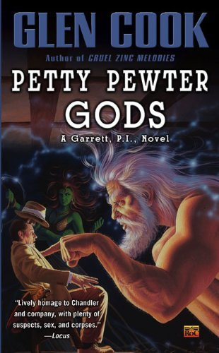 Glen Cook Petty Pewter Gods A Garrett P.I. Novel