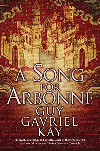 Guy Gavriel Kay A Song For Arbonne