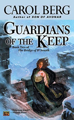 Carol Berg Guardians Of The Keep Book Two Of The Bridge Of D'arnath
