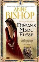 Anne Bishop Dreams Made Flesh