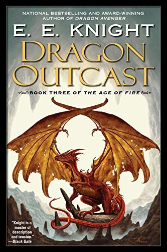 E. E. Knight Dragon Outcast The Age Of Fire Book Three