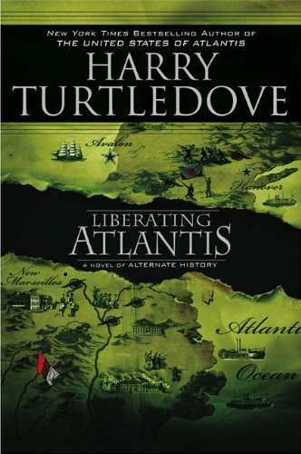 Harry Turtledove Liberating Atlantis