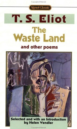 T. S. Eliot The Waste Land And Other Poems Including The Love Song Of J. Alfred Prufrock