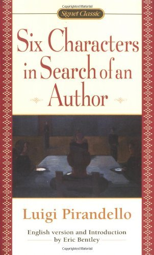 Luigi Pirandello Six Characters In Search Of An Author