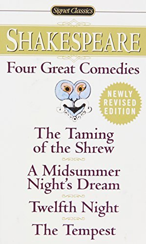 William Shakespeare Four Great Comedies The Taming Of The Shrew A Midsummer Night's Dream Revised
