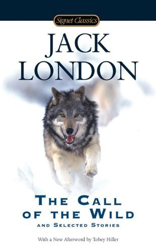 Jack London The Call Of The Wild And Selected Stories