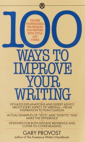 Gary Provost 100 Ways To Improve Your Writing Proven Professional Techniques For Writing Ith St