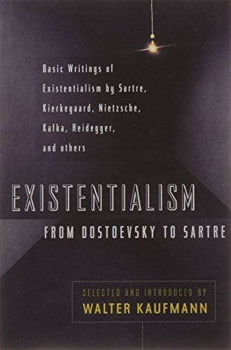 Walter Kaufmann Existentialism From Dostoevsky To Sartre Basic Writings Of Existentialism By Kaufmann Kie Revised Expand