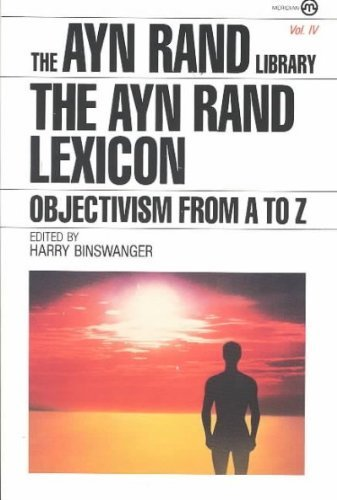 Ayn Rand The Ayn Rand Lexicon Objectivism From A To Z