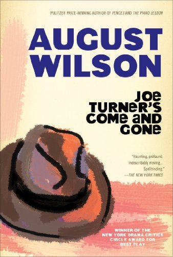 August Wilson Joe Turner's Come And Gone A Play In Two Acts