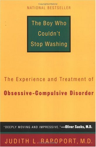 Judith L. Rapoport Boy Who Couldn't Stop Washing The The Experience And Treatment Of Obsessive Compuls