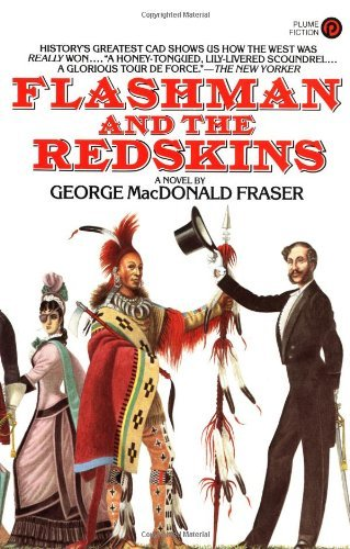 George Macdonald Fraser Flashman And The Redskins