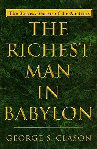 George S. Clason The Richest Man In Babylon The Success Secrets Of The Ancients