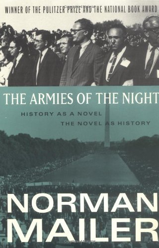 Norman Mailer Armies Of The Night The History As A Novel The Novel As History
