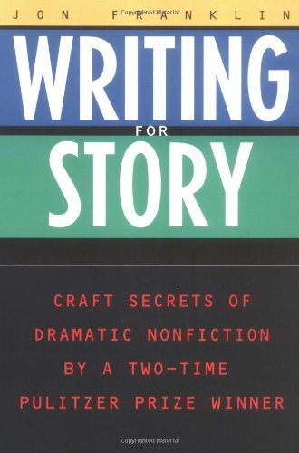 Jonathan Franklin Writing For Story Craft Secrets Of Dramatic Nonfiction
