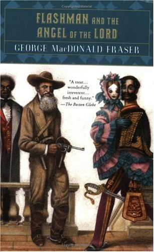 George Macdonald Fraser Flashman And The Angel Of The Lord