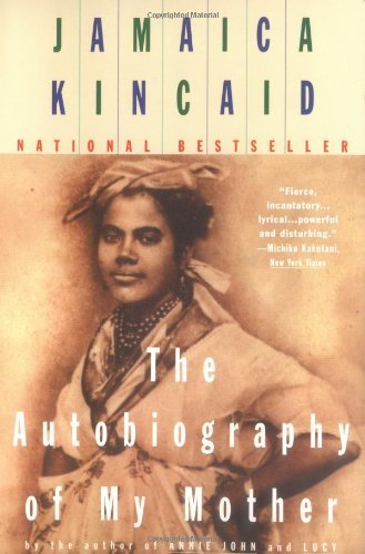 Jamaica Kincaid Autobiography Of My Mother