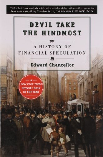 Edward Chancellor Devil Take The Hindmost A History Of Financial Speculation