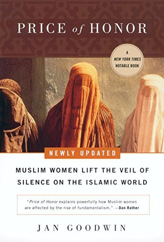 Jan Goodwin Price Of Honor Muslim Women Lift The Veil Of Silence On The Isla Revised