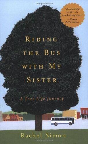Rachel Simon Riding The Bus With My Sister A True Life Journey