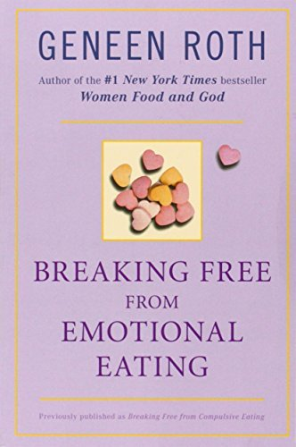 Geneen Roth Breaking Free From Emotional Eating