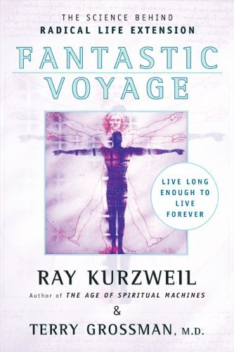 Ray Kurzweil Fantastic Voyage Live Long Enough To Live Forever