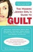 Ruth Andrew Ellenson The Modern Jewish Girl's Guide To Guilt