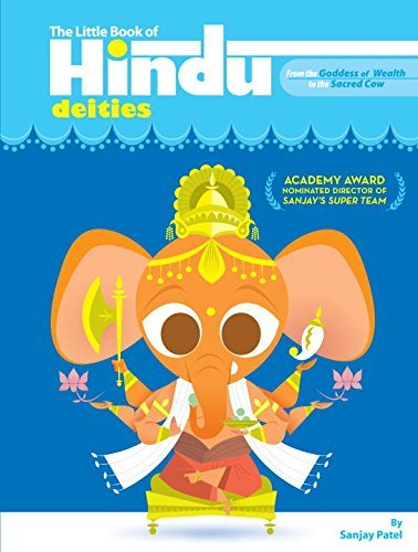 Sanjay Patel The Little Book Of Hindu Deities From The Goddess Of Wealth To The Sacred Cow