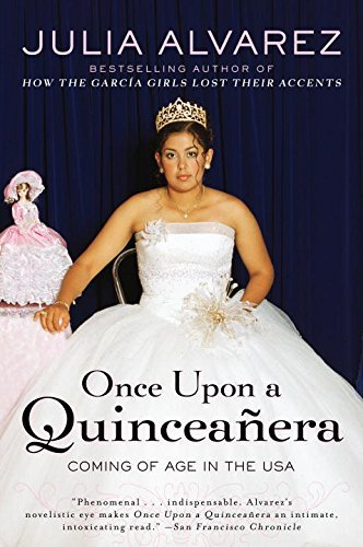 Julia Alvarez Once Upon A Quinceanera Coming Of Age In The Usa
