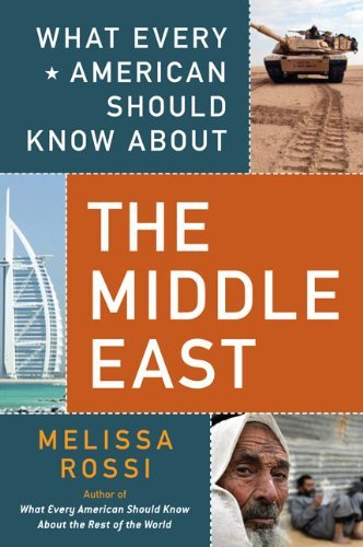 Melissa Rossi What Every American Should Know About The Middle E