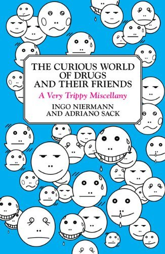 Niermann Ingo & Adriano Sack Curious World Of Drugs & Their Friends