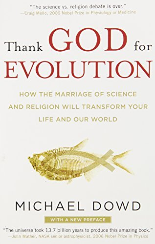 Dowd Michael Thank God For Evolution How The Marriage Of Science And Religion Will Tra
