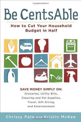 Chrissy Pate Be Centsable How To Cut Your Household Budget In Half