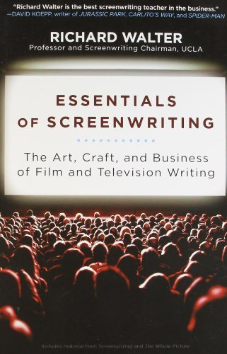 Richard Walter Essentials Of Screenwriting The Art Craft And Business Of Film And Televisi