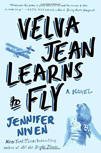 Jennifer Niven Velva Jean Learns To Fly