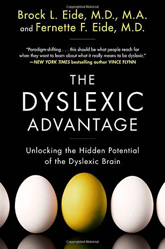 Brock L. Eide The Dyslexic Advantage Unlocking The Hidden Potential Of The Dyslexic Br