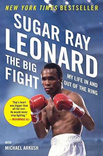 Sugar Ray Leonard The Big Fight My Life In And Out Of The Ring