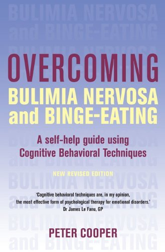 Peter Cooper Overcoming Bulimia Nervosa And Binge Eating A Self Help Guide Using Cognitive Behavioral Tech