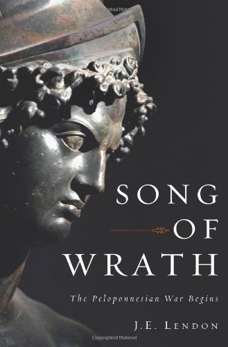 J. E. Lendon Song Of Wrath The Peloponnesian War Begins