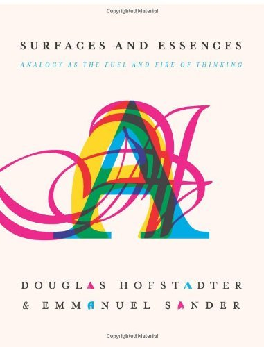 Douglas Hofstadter Surfaces And Essences Analogy As The Fuel And Fire Of Thinking