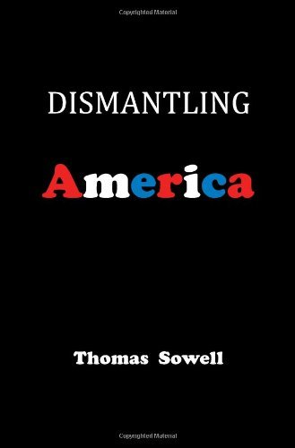 Thomas Sowell Dismantling America And Other Controversial Essays