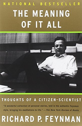 Richard P. Feynman The Meaning Of It All Thoughts Of A Citizen Scientist