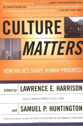 Lawrence E. Harrison Culture Matters How Values Shape Human Progress